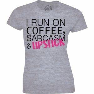 I Run On Coffee Sarcasm & Lipstick Women's T-shirt